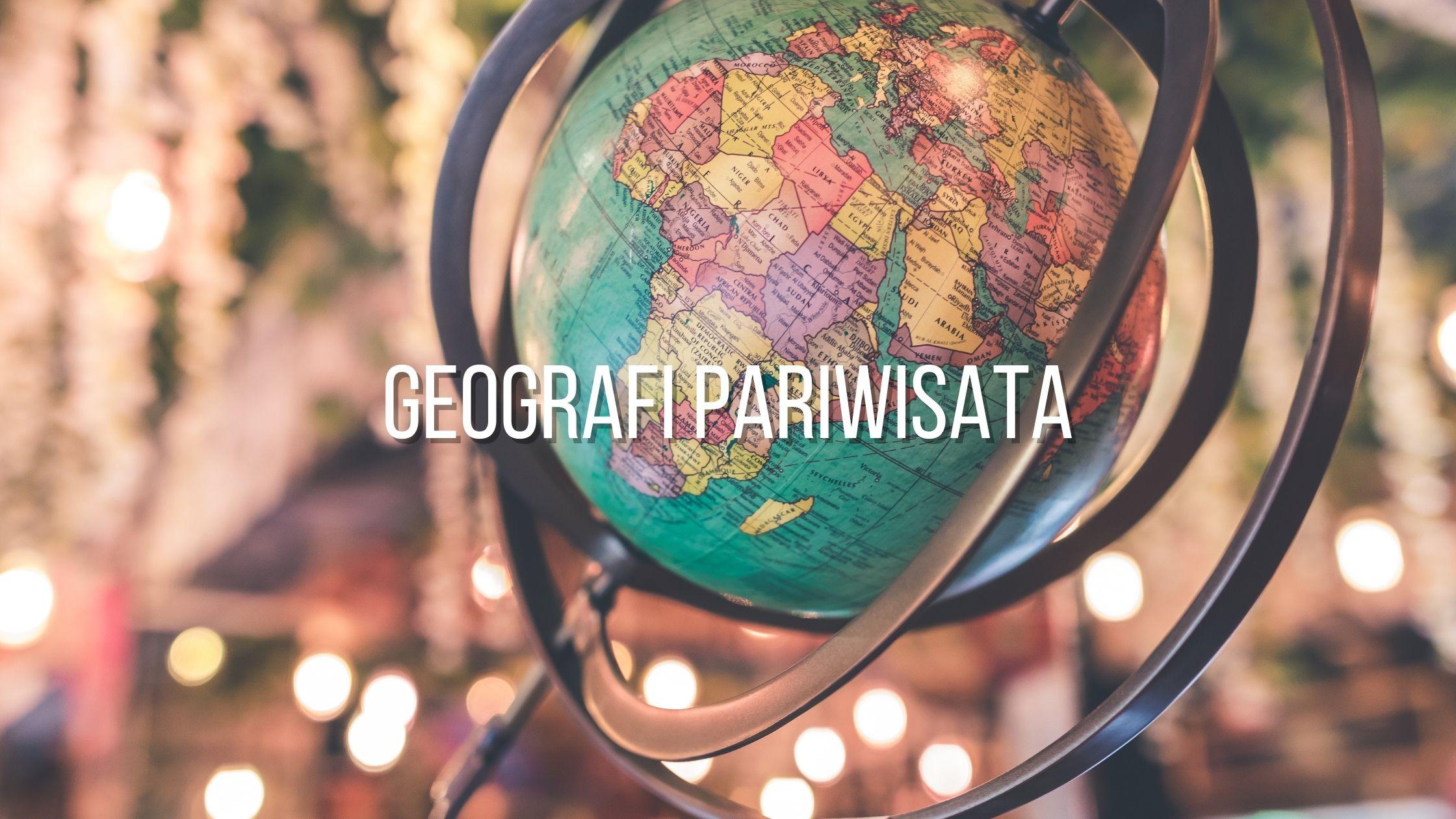 Geografi Pariwisata_A_SMT 2_20202